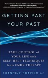 Read Getting Past Your Past: Take Control of Your Life with Self-Help Techniques from EMDR Therapy by Francine Shapiro <br><em>(link to Amazon)</em>